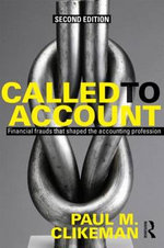 Called to Account : Financial Frauds That Shaped the Accounting Profession - Paul M. Clikeman