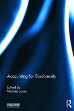 Accounting for Biodiversity : Routledge Explorations in Environmental Studies