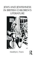 Jews and Jewishness in British Children's Literature : Children's Literature and Culture (Hardcover) - Madelyn Travis