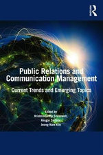 Public Relations and Communication Management : Current Trends and Emerging Topics