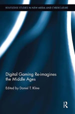 Digital Gaming Re-imagines the Middle Ages : A Sourcebook