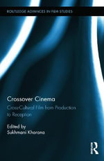 Crossover Cinema : Cross-Cultural Film from Production to Reception