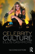 Celebrity Culture : Second Edition - Ellis Cashmore