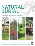 Natural Burial : Landscape, Practice and Experience - Andy Clayden