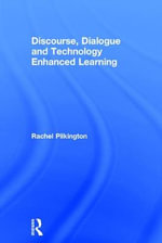 Discourse, Dialogue and Technology Enhanced Learning - Rachel M. Pilkington
