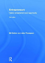 Entrepreneurs : Talent, Temperament and Opportunity - Bill Bolton