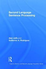 Second Language Sentence Processing - Alan Juffs