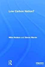 Low Carbon Nation : Urban and Regional Transition to Green Capitalism - Mike Hodson