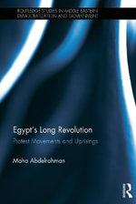 Egypt's Permanent Revolution : Protest Movements and Uprisings - Maha Abdelrahman