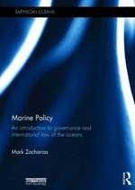 Marine Policy : An Introduction to Governance and International Law of the Oceans - Mark Zacharias