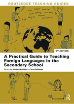 A Practical Guide to Teaching Modern Languages in the Secondary School : A Student's Handbook - Norbert Pachler