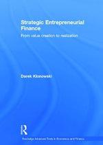 Strategic Entrepreneurial Finance : From Value Creation to Realization - Darek Klonowski