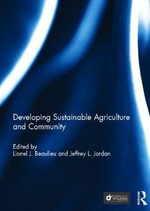 Developing Sustainable Agriculture and Community : Professionals, Performance, and Power