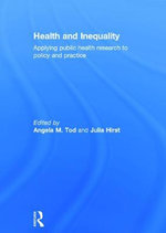 Health and Inequality : Applying Public Health Research to Policy and Practice