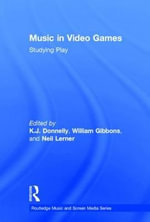 Music in Video Games : Studying Play
