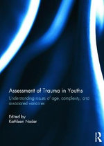 Assessment of Trauma in Youths : Understanding Issues of Age, Complexity, and Associated Variables