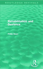 Rehabilitation and Deviance - Philip Bean