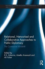 Relational, Networking and Collaborative Approaches to Public Diplomacy : The Connective Mindshift