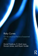 Risky Curves : On the Empirical Failure of Expected Utility - Daniel Friedman