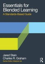 Essentials for Blended Learning : A Standards-Based Guide - Jared Stein