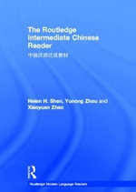 The Routledge Intermediate Chinese Reader : A Multimodal Approach - Helen H. Shen