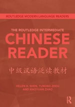 The Routledge Intermediate Chinese Reader : Routledge Modern Language Readers - Helen H. Shen