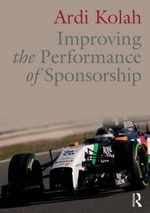 Improving the Performance of Sponsorship - Ardi Kolah