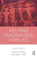 Helping Traumatized Families - Charles R. Figley
