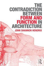 The Contradiction Between Form and Function in Architecture - John Shannon Hendrix