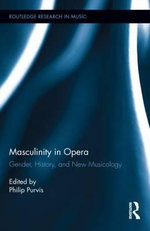 Masculinity in Opera : Global Sound in the Digital Era