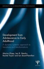 Development from Adolescence to Early Adulthood : A Dynamic Systemic Approach to Transitions and Transformations - Marion Kloep