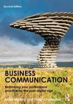 Business Communication : Rethinking Your Professional Practice for the Post-Digital Age - Peter Hartley