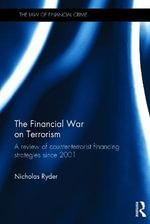 Financial War on Terrorism : A Review of Counter-terrorist Financing Strategies Since 2001 - Nicholas Ryder