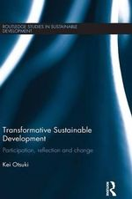Transformative Sustainable Development : Participation, Reflection, and Change - Kei Otsuki
