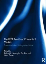 The FRBR Family of Conceptual Models : Toward a Linked Bibliographic Future