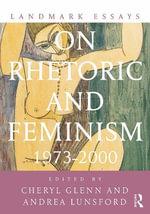 Landmark Essays on Rhetoric and Feminism : 1973-2000