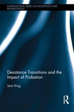 Desistance Transitions and the Impact of Probation - Sam King