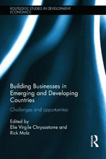 Building Businesses in Emerging and Developing Countries : Challenges and Opportunities