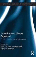 Toward a New Climate Agreement : Conflict, Resolution and Governance
