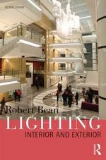 Lighting : Interior and Exterior - Robert Bean