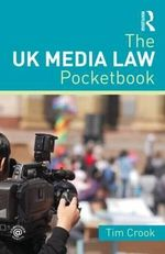 The UK Media Law Pocketbook - Tim Crook