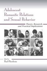 Adolescent Romantic Relations and Sexual Behavior : Theory, Research, and Practical Implications