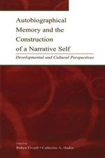Autobiographical Memory and the Construction of A Narrative Self : Developmental and Cultural Perspectives