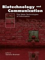 Biotechnology and Communication : The Meta-Technologies of Information