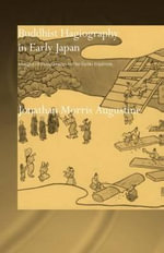Buddhist Hagiography in Early Japan : Images of Compassion in the Gyoki Tradition - Jonathan Morris Augustine