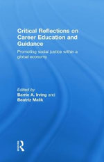 Critical Reflections on Career Education and Guidance : Promoting Social Justice within a Global Economy