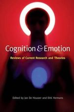 Cognition & Emotion : Reviews of Current Research and Theories