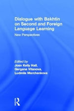 Dialogue With Bakhtin on Second and Foreign Language Learning : New Perspectives