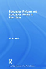 Education Reform and Education Policy in East Asia : Commentary on First Amendment Issues and Cases - Ka-Ho Mok