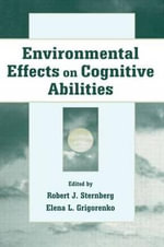 Environmental Effects on Cognitive Abilities : A Bottom-up Approach Toward Cognition